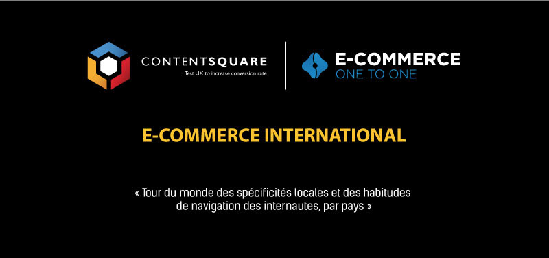 E-commerce International © ContentSquare & Ecommerce One to One
